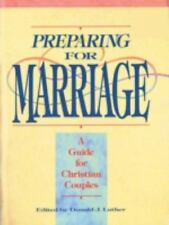 Preparing for Marriage : A Guide for Christian Couples by Donald J. Luther...
