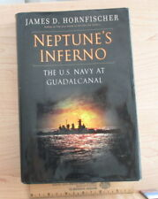 Neptune's Inferno The U.S. Navy at Guadalcanal by James. D. Hornfischer 2011