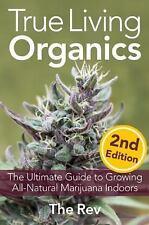 TRUE LIVING ORGANICS - THE REV - NEW PAPERBACK BOOK
