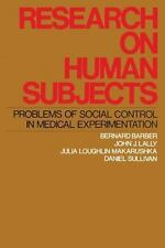 Research on Human Subjects: Problems of Social Control in Medical Expe-ExLibrary