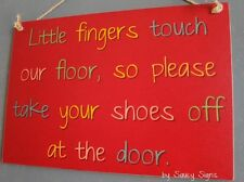 Rd Little Fingers Remove Your Shoes Sign Welcome Childrens Kids Door Cute Signs