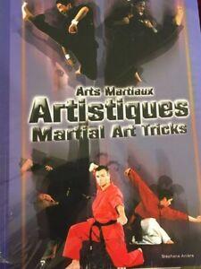 ARTS MARTIAUX ARTISTIQUES - MARTIAL ART TRICKS - PAR ANIERE -LIVRE NEUF