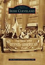 Irish Cleveland, Paperback by Myers, John; Cetina, Judith G., Ph.d.