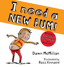 I Need a New Bum! by Dawn McMillan Paperback Book  Dec 2018  ORDER NOW