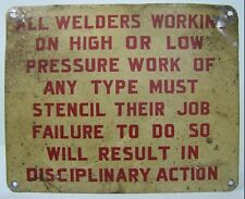 Old 'ALL WELDERS WORKING Must Stencil Job...' Industrial Safety Advertising Sign