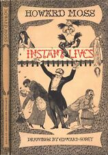 Instant Lives Howard Moss Drawings by Edward Gorey HC 1st/1st 1974