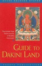 Guide to Dakini Land: The Highest Yoga Tantra Practice of Buddha Vajrayogini by