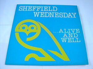 SHEFFIELD WEDNESDAY - ALIVE AND WELL - ALAN BIGGS NARRATES REL 1987 VINYL LP