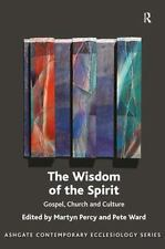 Ashgate Contemporary Ecclesiology: The Wisdom of the Spirit : Gospel Church...