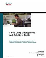 Cisco Unity Deployment and Solutions Guide by Todd Stone, Jeff Lindborg,...