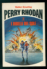 PERRY RHODAN 2 ERNSTING WALTER I RIBELLI DEL SOLE EDINATIONAL 1976 FANTASCIENZA