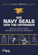 Wie Navy SEALS dem Tod entrinnen 100 Strategien Überleben Kathastrophen Buch