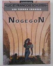 """""""Les terres creuses - Nogegon"""" / L. & F. Schuiten (1990)"""