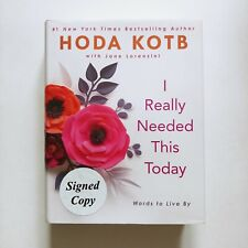 I Really Needed This Today, Words to Live By Hardcover, Signed Book by Hoda Kotb