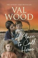 A Place to Call Home by Val Wood 9780552173926 | Brand New | Free UK Shipping