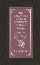 The Melancholy Death of Oyster Boy : And Other Stories by Tim Burton