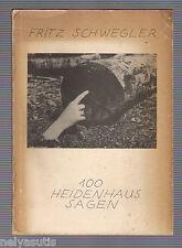 100 Heidenhaus Sagen. Bogenbuch .Schwegler, Fritz.