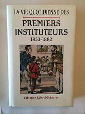 VIE QUOTIDIENNE PREMIERS INSTITUTEURS 1990 REBOUL SCHERRER