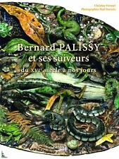 Bernard Palissy and his followers 16th cent.to nowadays