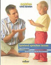 Spielend sprechen lernen Ingrid Biermann Sprachförderung