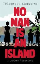 No Man Is an Island : A Memoir of Family and Haitian Cuisine by TiGeorges...
