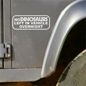 NO DINOSAURS LEFT IN VEHICLE Funny Car/Van/Bumper/Window Sticker