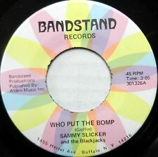 SAMMY SLICKER the BLACKJACKS pop doowop vg++ 45 WHO PUT THE BOMP SILHOUETTES cc4