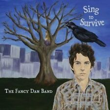 The Fancy Dan Band Sing to Survive  DIGIPAK