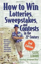How to Win Lotteries, Sweepstakes, and Contests in the 21st Century by Steve LeD