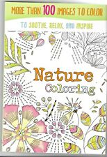 Nature Coloring Book 100 Images to Soothe, Relax & Inspire NEW