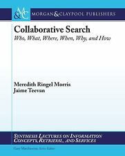 Collaborative Search: Who, What, Where, When, Why, and How (Paperback or Softbac