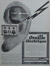 PUBLICITE RADIO LL SUPERHETERODYNE ONDE OREILLE ELECTRIQUE DE 1926 FRENCH AD PUB