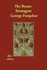 The Beaux-Stratagem by George Farquhar (2007, Paperback)