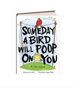 Someday a Bird Will Poop on You by Sue Salvi (Hardcover) New w/remainder mark*