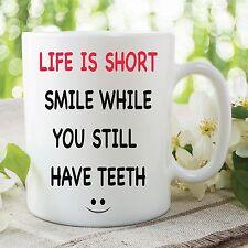 Funny Adult Novelty Mug Life Is Short Smile Teeth Work Office Cup Gift WSDMUG378