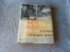 How to Make Pottery & Other Ceramic Ware Over 350 Illustrations Turoff 1961