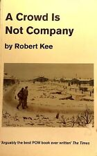 A Crowd is Not Company by Robert Kee POW biography FREE AUS POST used paperback