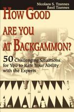 How Good Are You at Backgammon?: 50 Challenging Situations for You to Rate Your