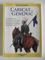 """CARICAT....GENOVA-IL REGGIMENTO """"GENOVA CAVALLERIA"""" NELLA BATTAGLIA DI POZZUOLO"""