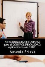 METODOLOGIA SEIS SIGMA para el CONTROL de CALIDAD. Aplicaciones con EXCEL by...