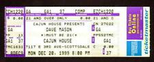 DAVE MASON 1999 UNUSED FULL CONCERT TICKET 12/20/99 SCOTTSDALE, AZ CAJUN HOUSE