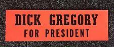RARE-DICK GREGORY For President-1968 -Original Bumper Sticker-Mint!