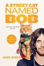 A Street Cat Named Bob: And How He Saved My Life Paperback James Bowen