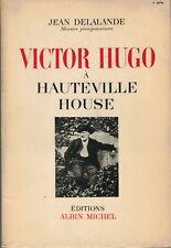 DELALANDE Jean - VICTOR HUGO A HAUTEVILLE HOUSE - 1947