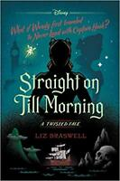 Straight On Till Morning: A Twisted Tale HARDCOVER – 2020 by Liz Braswell