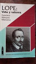 LOPE: Vida y valores - Francisco Marquez Villanueva - 1988