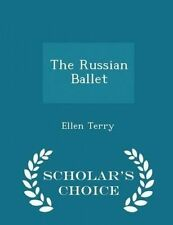 The Russian Ballet - Scholar's Choice Edition by Terry, Ellen -Paperback