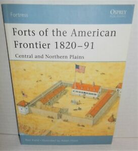 BOOK OSPREY FORTRESS #28 Forts of the American Frontier 1820-91 op 2005 1st