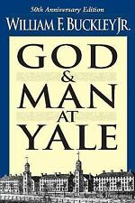 God And Man At Yale: 50Th Anniversary Edition: By Buckley, Jr., William F.