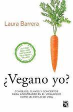 ¿Vegano yo?: Consejos, claves y conceptos para adentrarse en el veganismo como u